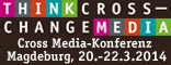 Think CROSS - Change MEDIA Konferenz 2014 Magdeburg